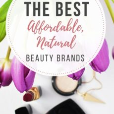 Mainstream products contain toxic chemicals, but safe skincare can be expensive. Here's a guide to the best affordable natural beauty brands on the market.| rootandrevel.com