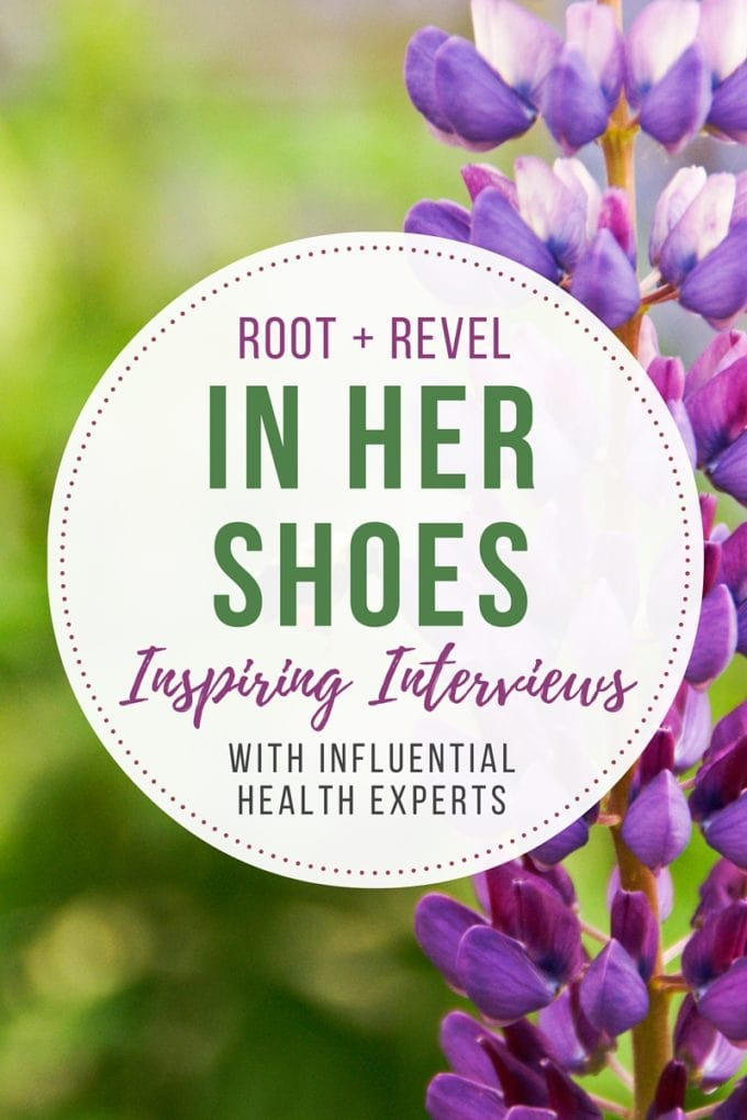 In Her Shoes provides inspiring interviews with influential health experts, like Stephanie Morish, Holistic Nutrition Consultant + Health Coach. | rootandrevel.com