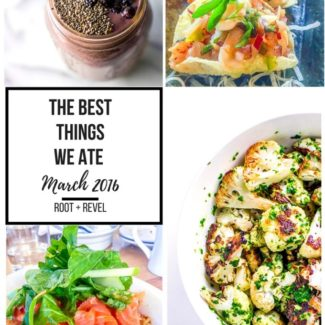 A delicious roundup of the best things we ate this month, from restaurant meals to homecooked recipes and blog favorites!