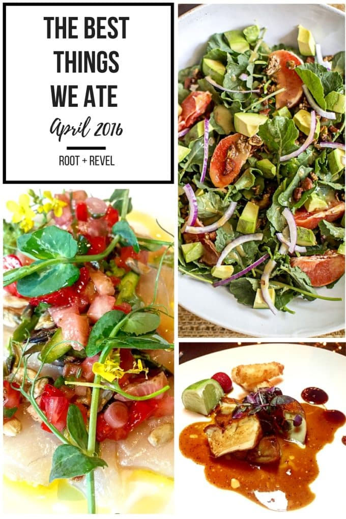 In our Best Things We Ate series, we roundup the best restaurant meals, blog recipes + at-home cooking adventures of the month. Bon Appetit!