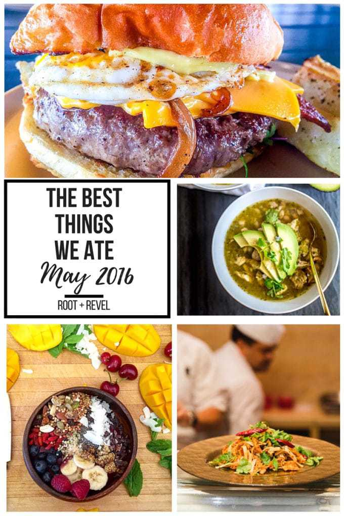 The Best Things We Ate in May. In this series, we round up the best restaurant meals, blog recipes + at-home cooking adventures from the month.