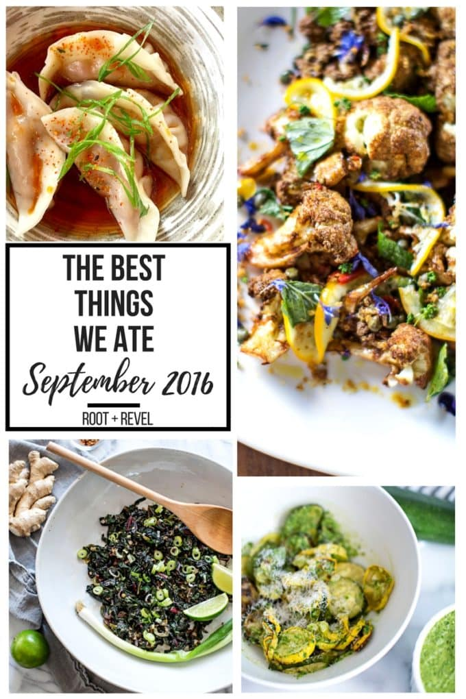 The Best Things We Ate in September. In this series, we round up the best restaurant meals, blog recipes + at-home cooking adventures from the month.