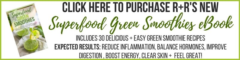 Click here to purchase R+R's new Superfood Green Smoothies eBook