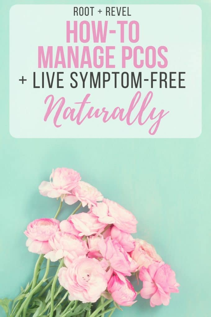 How to Manage PCOS + live symptom free naturally, including a supplement + holistic healing guide to balance estrogen dominance, excess androgens + stress.