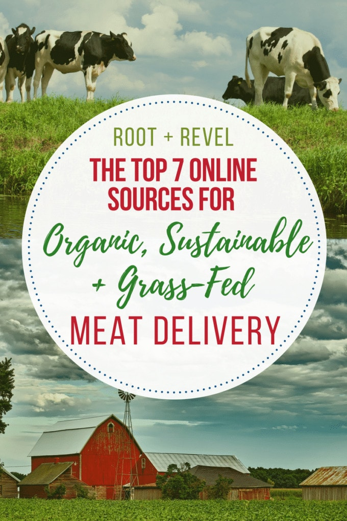 The Top 7 Online Sources for Organic, Sustainable + Grass-Fed Meat Delivery If you have trouble finding organic, sustainable and healthy grass-fed meat near you, check out these top seven online sources for humane, quality meats and wild caught seafood that deliver straight to your doorstep!