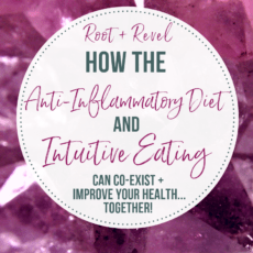 What is an Anti-inflammatory Diet? Here, we dive deep into the meaning and causes of inflammation, plus get a list of anti-inflammatory foods and learn how to balance gentle nutrition with Intuitive Eating and trusting your body's innate wisdom.