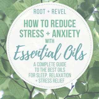 5 Surprising Essential Oils for Stress + Anxiety