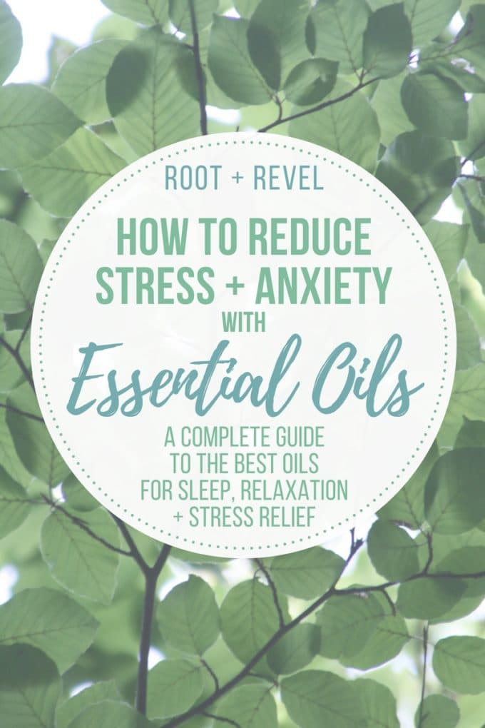 5 Surprising Essential Oils For Stress Anxiety Root Revel