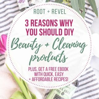 3 Reasons Why You Should DIY Beauty and Homemade Cleaners