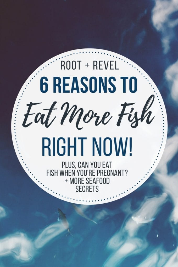 6 reasons why eating fish is good for you root revel for Safest fish to eat 2017