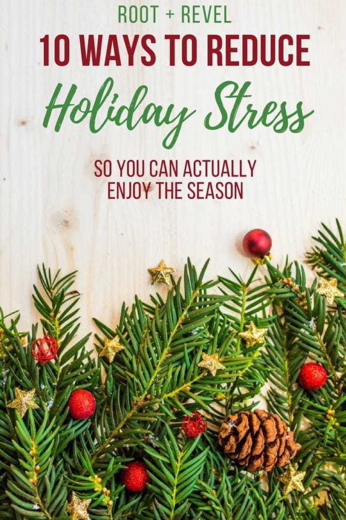 It's almost the holiday season and you know what that means: hot cocoa and white lights and anxiety, amiright?! But this year, let's actually enjoy the season--here are 10 ways to reduce holiday stress naturally (no Xanax required!).