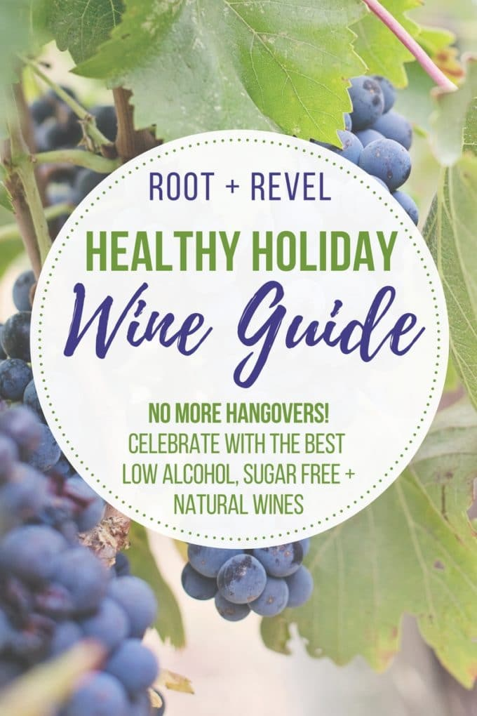 Holiday parties and celebrations often lead to excessive drinking and gnarly hangovers. But did you know there's such a thing as healthy wine? In this healthy wine guide, we're filling up your holiday wine cellar with high-quality natural wines that are delicious, organic, sugar-free, low alcohol and additive-free, keeping you merry and bright all holiday season long (no hangovers required!).