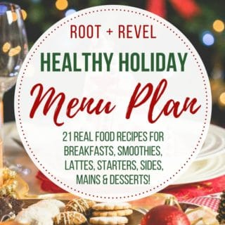 Stressed about what meals to make for your holiday menu? We've got you covered with this collection of 21 real food recipes for the holidays! Complete with festive Breakfasts, Smoothies, Lattes, Starters, Sides, Mains and Desserts, your holiday menu is totally taken care of, so you can enjoy the season without sacrifice. Eating well for the holidays just got a whole lot easier!