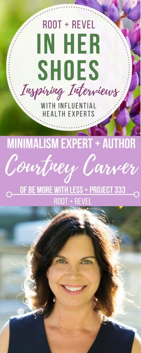 In this inspiring interview,Courtney Carver, minimalism expertatBe More with LessandProject 333,shares her minimalist living tips + favorite ways to simplify,and advice for how to be healthier and happier!