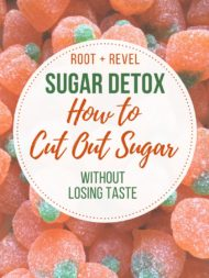Sugar Detox: How to Cut Out Sugar Without Losing Taste