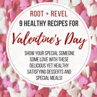 9 Healthy Valentine's Day Recipes