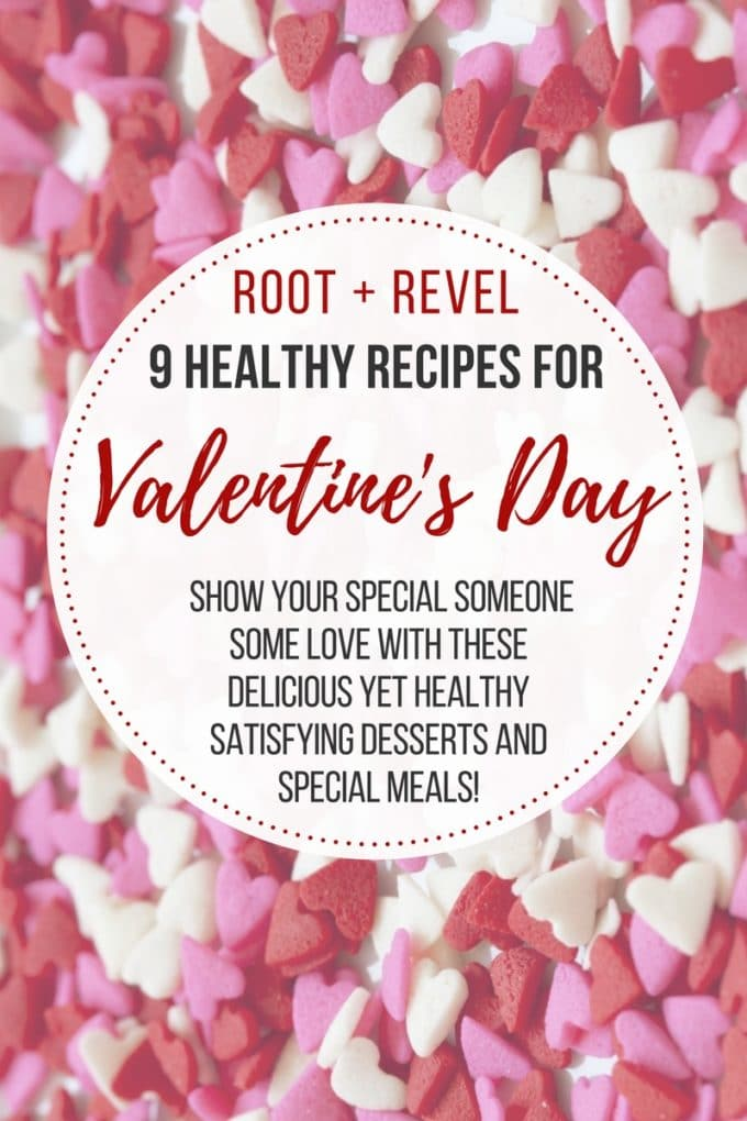 9 Healthy Valentine S Day Recipes Root Revel