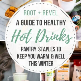 This guide to healthy hot drinks showcases some of our favorite ingredients, brands and recipes you can count on to keep you feelin' vibrant all winter long!