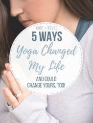 Yoga Inspiration: 5 Ways Yoga Changed My Life (And Could Change Yours, Too!)