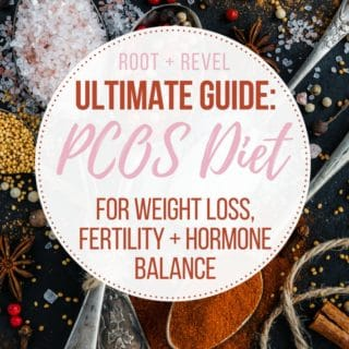 PCOS Diet for Weight Loss, Fertility + Hormone Balance