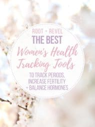 Women's Health Tracking Tools to Track Periods, Increase Fertility + Balance Hormones
