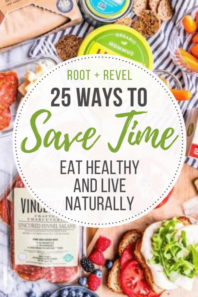 25 Ways to Save Time + Be Healthy Think healthy eating has to be time consuming, stressful and hard? Think again! In this post, we're debunking that belief and proving how you can save time in the kitchen AND be healthy with a variety of tips and tools you can start implementing TODAY.