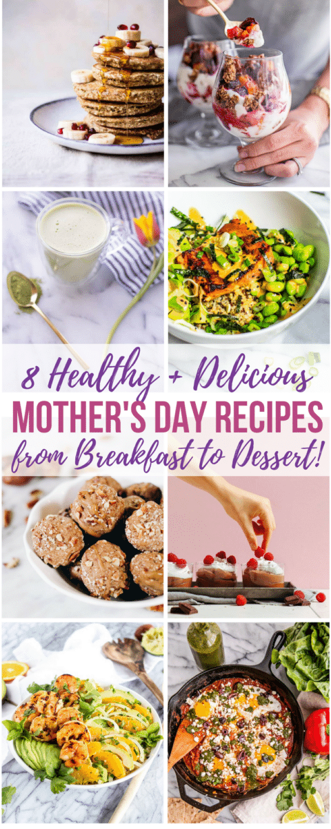 We've rounded up 8 healthy Mother's Day recipes for all occasions - from breakfast all the way to dessert - that are not only delicious, but easy to make. Celebrate at home this year and delight the special mom in your life with a home cooked, nourishing meal!