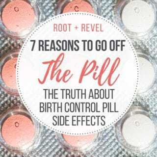 7 Reasons to Go Off The Pill: The Truth About Birth Control Pill Side Effects