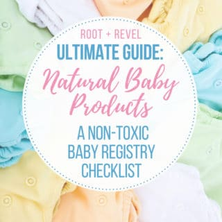 Natural Baby Products: A Non-Toxic Baby Registry Checklist