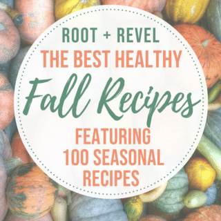 100 Healthy Fall Recipes Featuring In Season Autumn Produce