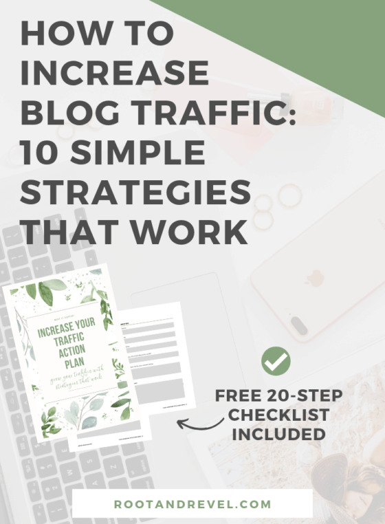 Want to increase website traffic to your blog? We've outlined 10 strategies with actionable tips you can start implementing today to reach a wider audience, make a bigger impact and increase your revenue with SEO, social media, PR, marketing, and more. Make more money from your online business and get more traffic to your blog! #traffic #bloggingtips #onlinebusiness