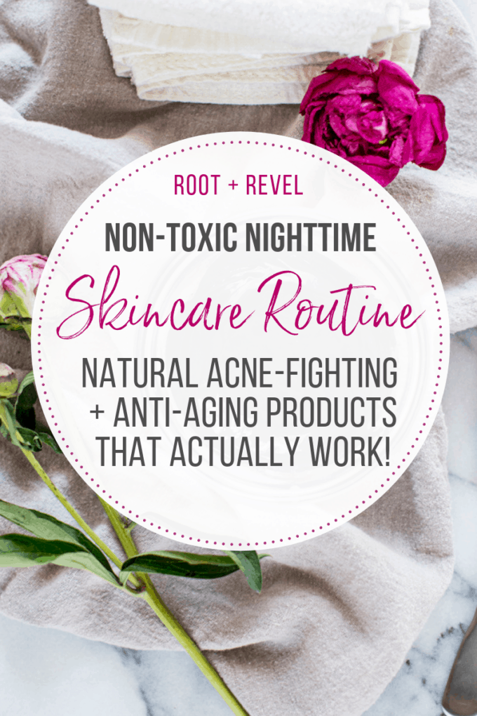 If you want glowing and clear skin, having a PM/evening/night skincare routine is crucial! In this post we share the daily steps and what order to apply products, plus our top natural, non-toxic skincare picks for anti-aging and acne concerns.