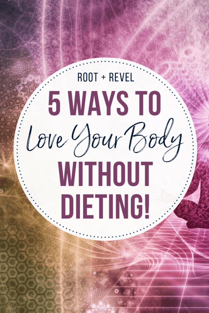 "Searching for the perfect diet or exercise regimen to finally achieve that ""perfect"" body? Let me stop you right there! Loving your body has nothing to do with weight or muscle tone or anything about your physical appearance. In this guest post from Madison Surdyke of Sunny Thyme, she's sharing 5 Secrets to Love Your Body...Without Dieting!"