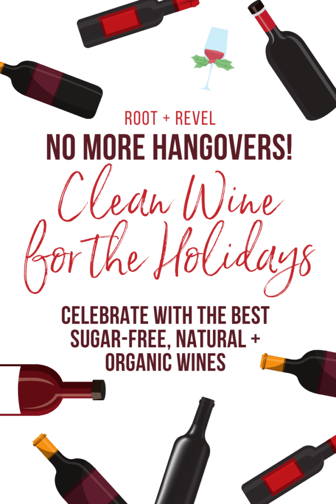 Holiday parties and celebrations often lead to excessive drinking and gnarly hangovers. But did you know there's such a thing as clean wine? In this healthy wine guide, we're filling up your holiday wine cellar from brands with high-quality natural wines to drink that are delicious, organic, sugar-free, low alcohol and additive-free, keeping you merry and bright all holiday season long (no headaches required!).