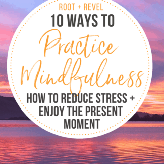 Discover 10 easy ways to practice mindfulness in your daily activities and routine. Reduce stress + receive the benefits of a more connected, joyful life!