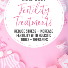 Mind-Body Fertility Treatment Tools