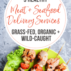 9 healthy meat and seafood delivery services in 2021, including grass-fed, organic, and wild-caught options.