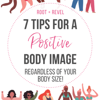 7 tips for a positive body image, regardless of your body size!